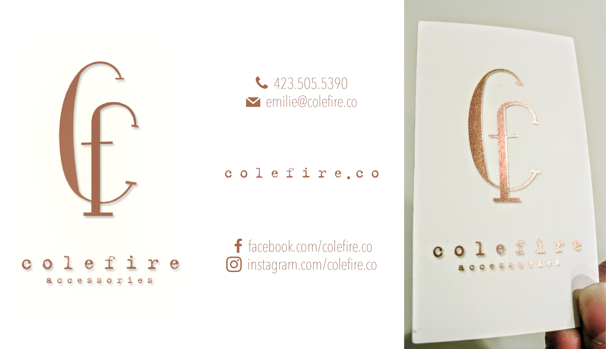 <h4>Colefire Accessories Business Card</h4> 				 				Emilie had this slick logo she wanted to use on her business cards, so rather than shrink it into a corner somewhere to fit all her information around it, I decided to let it shine on its own on the front, with the overlapping initials logomark scaled up to fill out a vertical card, and put the details on the back. I pulled the rough typewriter-esque font from the name, and paired it with a tall, slim, lightweight font that echos the logomark. To really make the card sing, I had the printing on the front metalicized in a fabulous rosy copper color, echoing the metals Emilie uses in her jewelry.