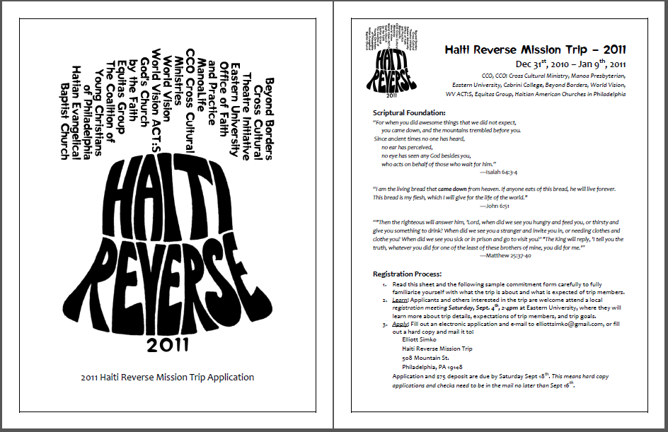 """<h4>Haiti Reverse Mission Trip Application</h4>  In the chaos that followed the 2010 earthquake in Haiti, some local churches and organizations decided on a different take on the traditional """"missions trip"""" – instead of going to Haiti to try to help, they'd stay close to home and partner with Haitian-American churches on service projects in Philadelphia to learn about Haitian culture and build community... and send the money that would have gone to travel expenses directly to people and organizations already working effectively in Haiti.<br /><br />(Document editing & formatting – 9 pages)"""