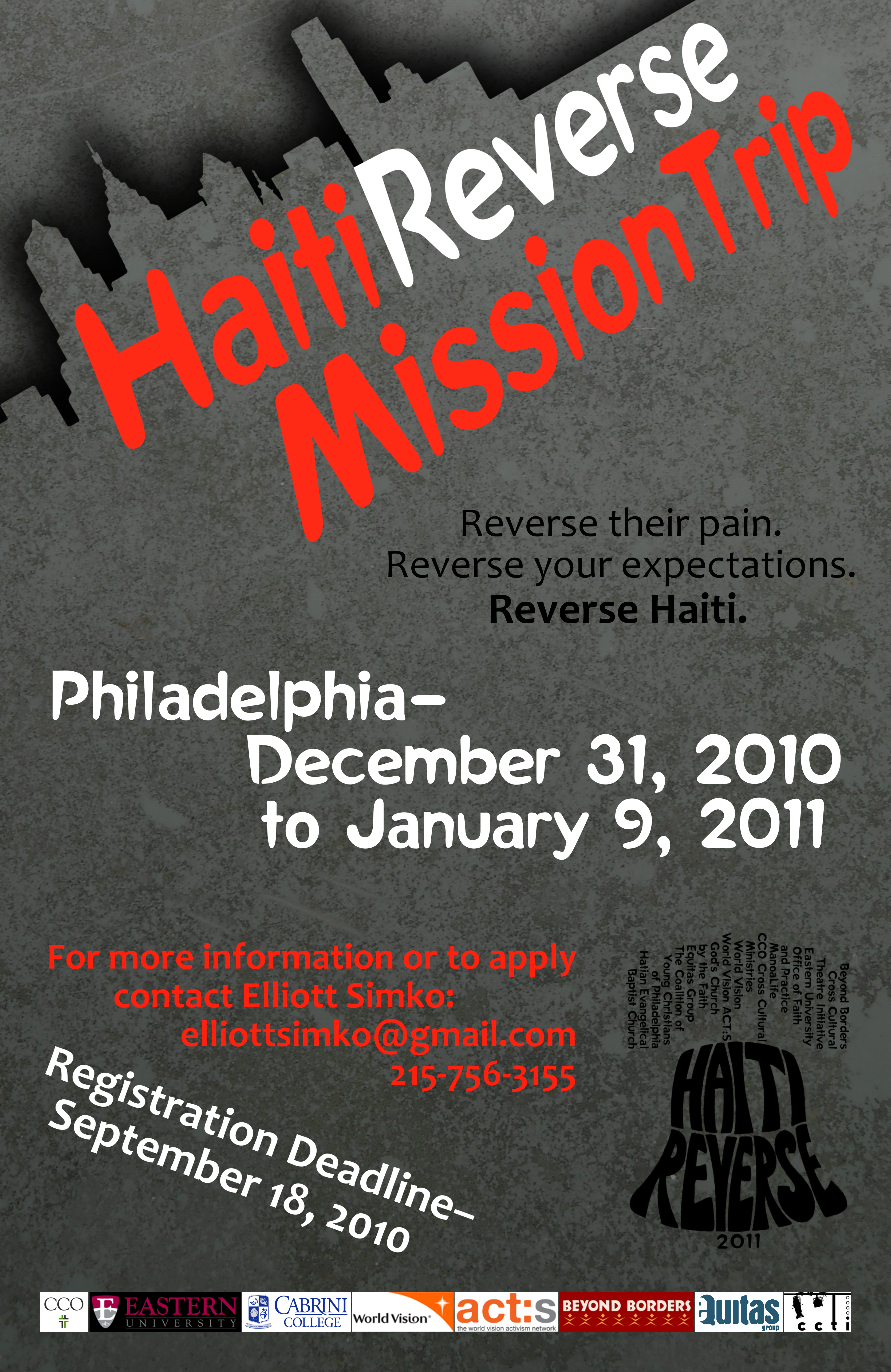 "<h4>Haiti Reverse Mission Trip Poster</h4> 				 				In the chaos that followed the 2010 earthquake in Haiti, some local churches and organizations decided on a different take on the traditional ""missions trip"" – instead of going to Haiti to try to help, they'd stay close to home and partner with Haitian-American churches on service projects in Philadelphia to learn about Haitian culture and build community... and send the money that would have gone to travel expenses directly to people and organizations already working effectively in Haiti. (11x17in)"